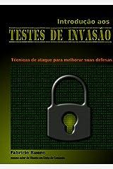 Introdução aos Testes de Invasão: Técnicas de ataque para melhorar suas defesas eBook Kindle