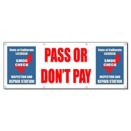 Smog Check Cost >> Amazon Com Pass Or Don T Pay Smog Check Inspection Sign