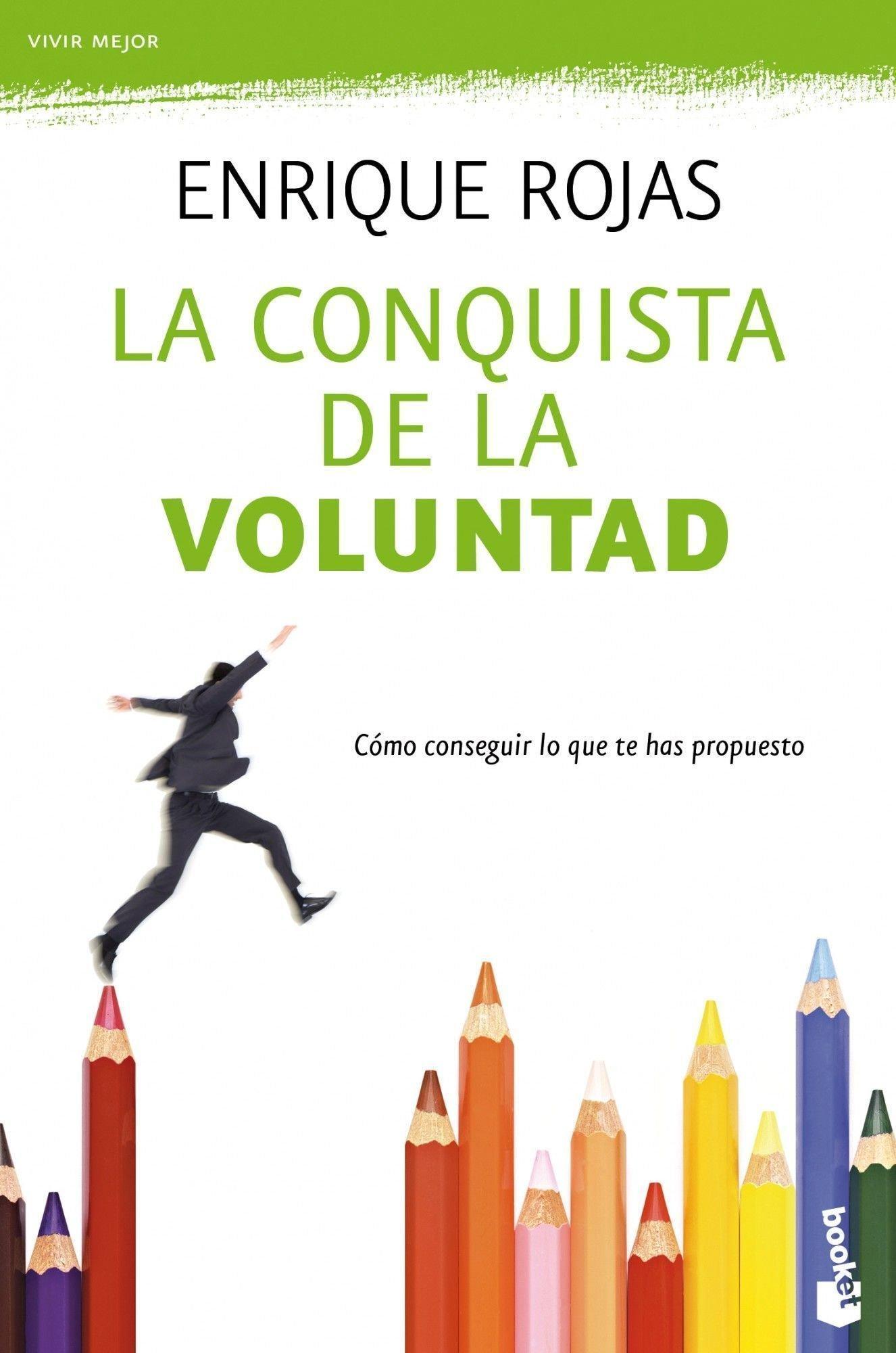 La conquista de la voluntad: Cómo conseguir lo que te has propuesto Vivir  Mejor: Amazon.es: Enrique Rojas: Libros