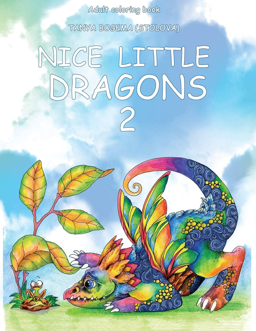 Amazon Com Nice Little Dragons Adult Coloring Book Coloring Pages For Relaxation Stress Relieving Coloring Book Volume 2 9781986141963 Bogema Stolova Tatiana Books