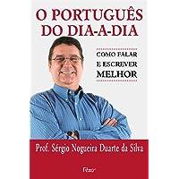 O Português do Dia a Dia. Como Falar e Escrever Melhor