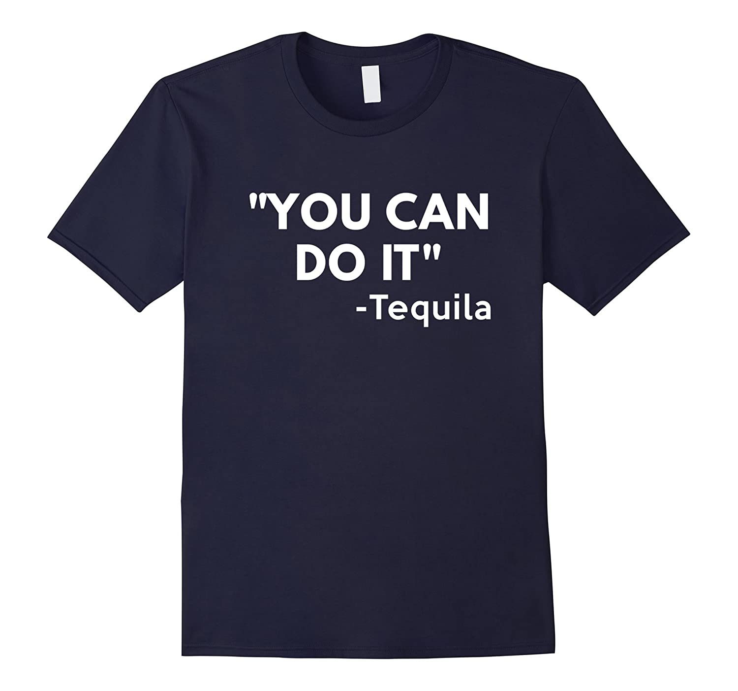 You Can Do It Tequila t-shirt - Funny Cinco De Mayo-TH