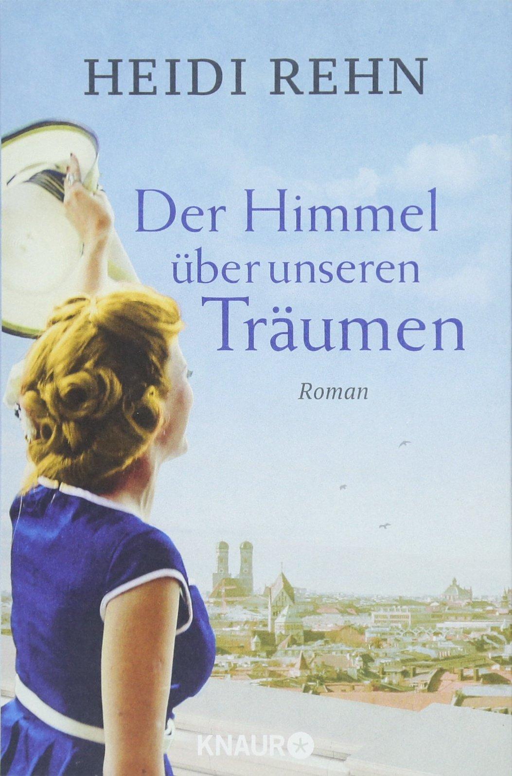 Der Himmel über unseren Träumen: Roman: Amazon.de: Heidi Rehn: Bücher
