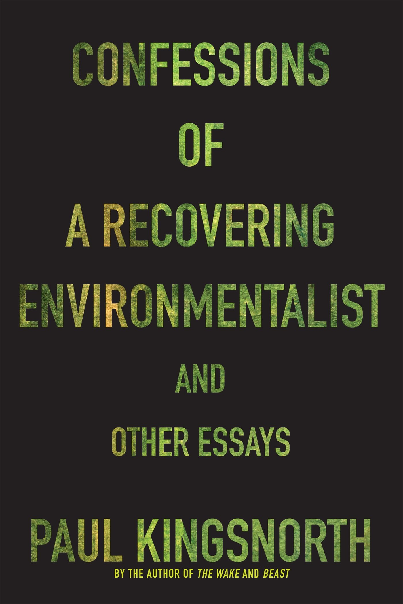 Essay Thesis Example Confessions Of A Recovering Environmentalist And Other Essays Paul  Kingsnorth  Amazoncom Books Research Proposal Essay also Essay On Terrorism In English Confessions Of A Recovering Environmentalist And Other Essays Paul  Examples Of Thesis Statements For Essays