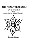 The Real Treasure-1: Life of a Resident with Avatar Meher Baba's Mandali (English Edition)