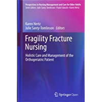 Fragility Fracture Nursing: Holistic Care and Management of the Orthogeriatric Patient