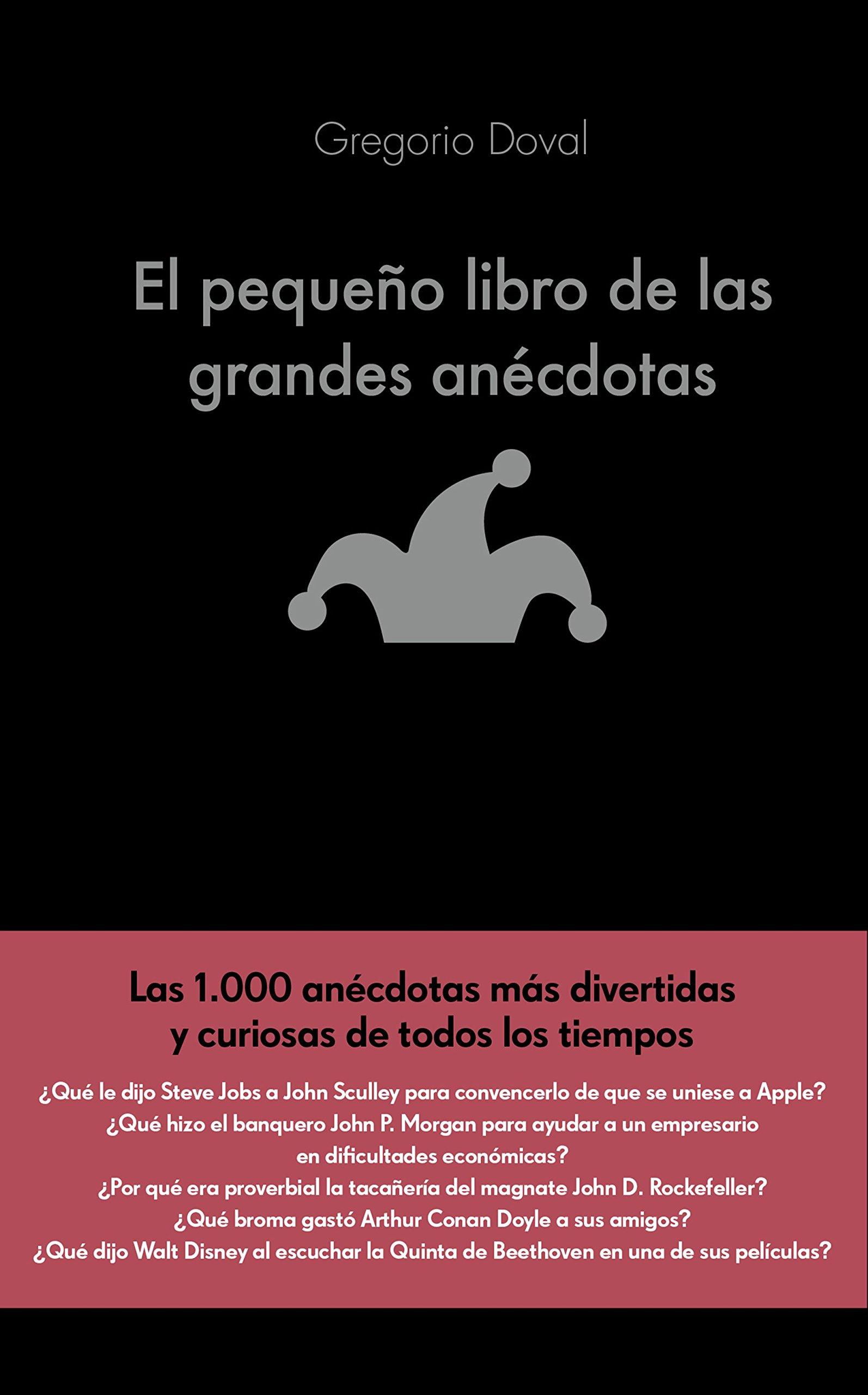 El pequeño libro de las grandes anécdotas: Las 1.000 anécdotas más divertidas y curiosas de todos los tiempos COLECCION ALIENTA: Amazon.es: Gregorio Doval ...
