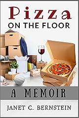 Pizza On the Floor: A Memoir Kindle Edition