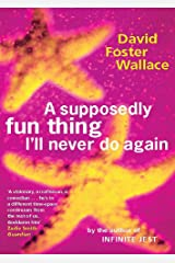 A Supposedly Fun Thing I'll Never Do Again Paperback