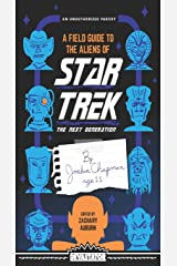 A Field Guide to the Aliens of Star Trek: The Next Generation Kindle Edition