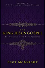 The King Jesus Gospel: The Original Good News Revisited Kindle Edition