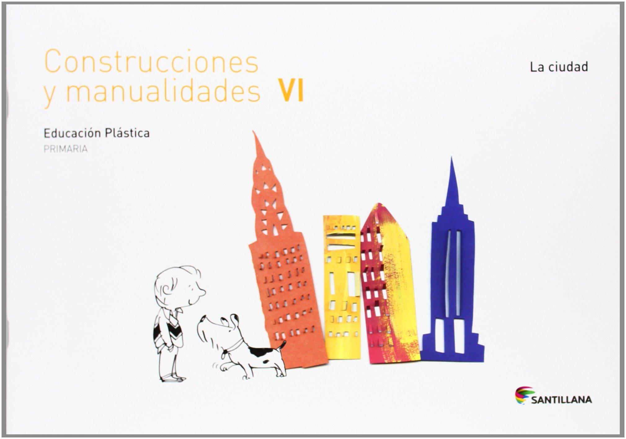 CUADERNO CONSTRUCCIONES Y MANUALIDADES VI LA CIUDAD 6 PRIMARIA - 9788468018300