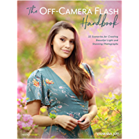 The Off-Camera Flash Handbook: 32 Scenarios for Creating Beautiful Light and Stunning Photographs book cover