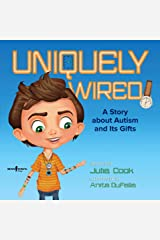 Uniquely Wired: A Story about Autism and Its Gifts Kindle Edition