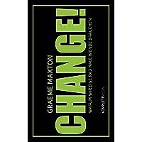 CHANGE!: Warum wir eine radikale Wende brauchen