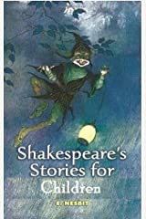 Beautiful Stories from Shakespeare for Children (Illustrated, with Audiobook links) (E. Nesbit) Kindle Edition
