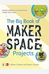 The Big Book of Makerspace Projects: Inspiring Makers to Experiment, Create, and Learn Paperback