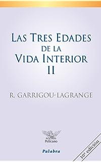 Tres Edades de La Vida Interior 2 (Spanish Edition)