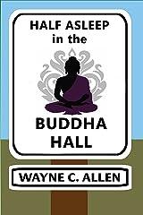 Half Asleep in the Buddha Hall Kindle Edition