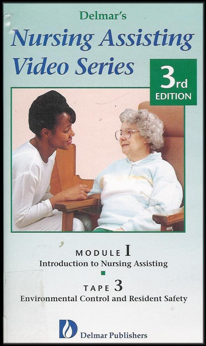 Introduction to Nursing Assisting: Environmental Control and Resident Safety (Delmar's Nursing Assisting Video Series) [Module I: Tape 3] VHS VIDEO