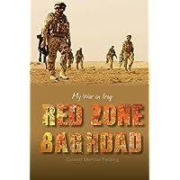 Red Zone Baghdad: My War in Iraq