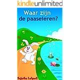 Children's Dutch book: Waar zijn de paaseieren: Dutch books for kids,Een Paas boek voor kinderen, (Dutch Edition),Children's