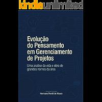 Evolução do Pensamento em Gerenciamento de Projetos: Uma análise da vida e obra de grandes nomes da área