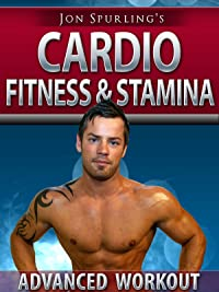 Cardio for Advanced – Increase Fitness & Stamina – Jon Spurling's Workout