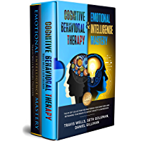 Cognitive Behavioral Therapy & Emotional Intelligence Mastery 2-in-1 Bundle: The #1 CBT Collection for Mastering Your Emotions and Retraining Your Brain ... Anxiety & Depression (English Edition)