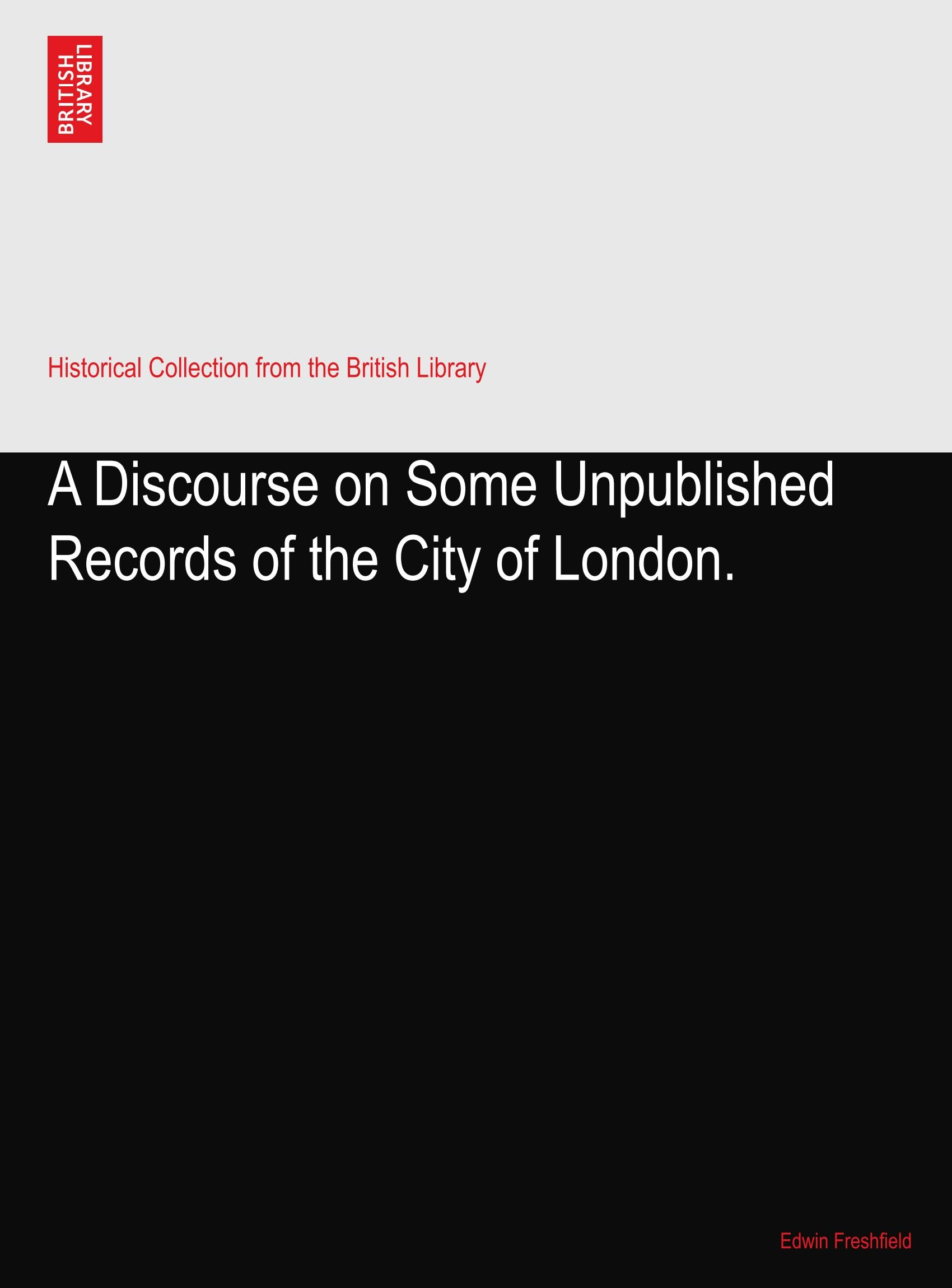 Download A Discourse on Some Unpublished Records of the City of London. ebook