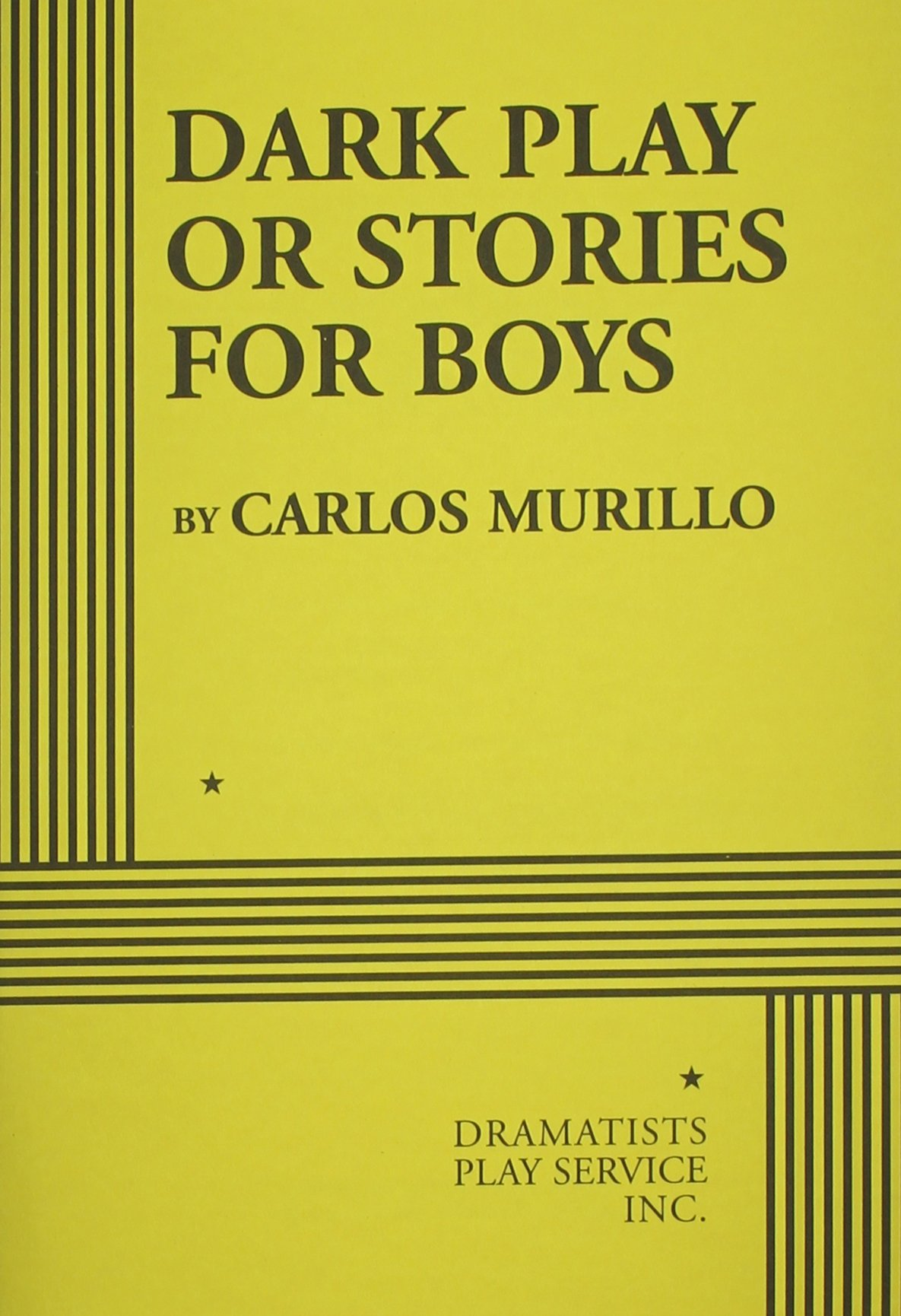 Dark play or stories for boys acting edition carlos murillo dark play or stories for boys acting edition carlos murillo 9780822222828 amazon books fandeluxe Images