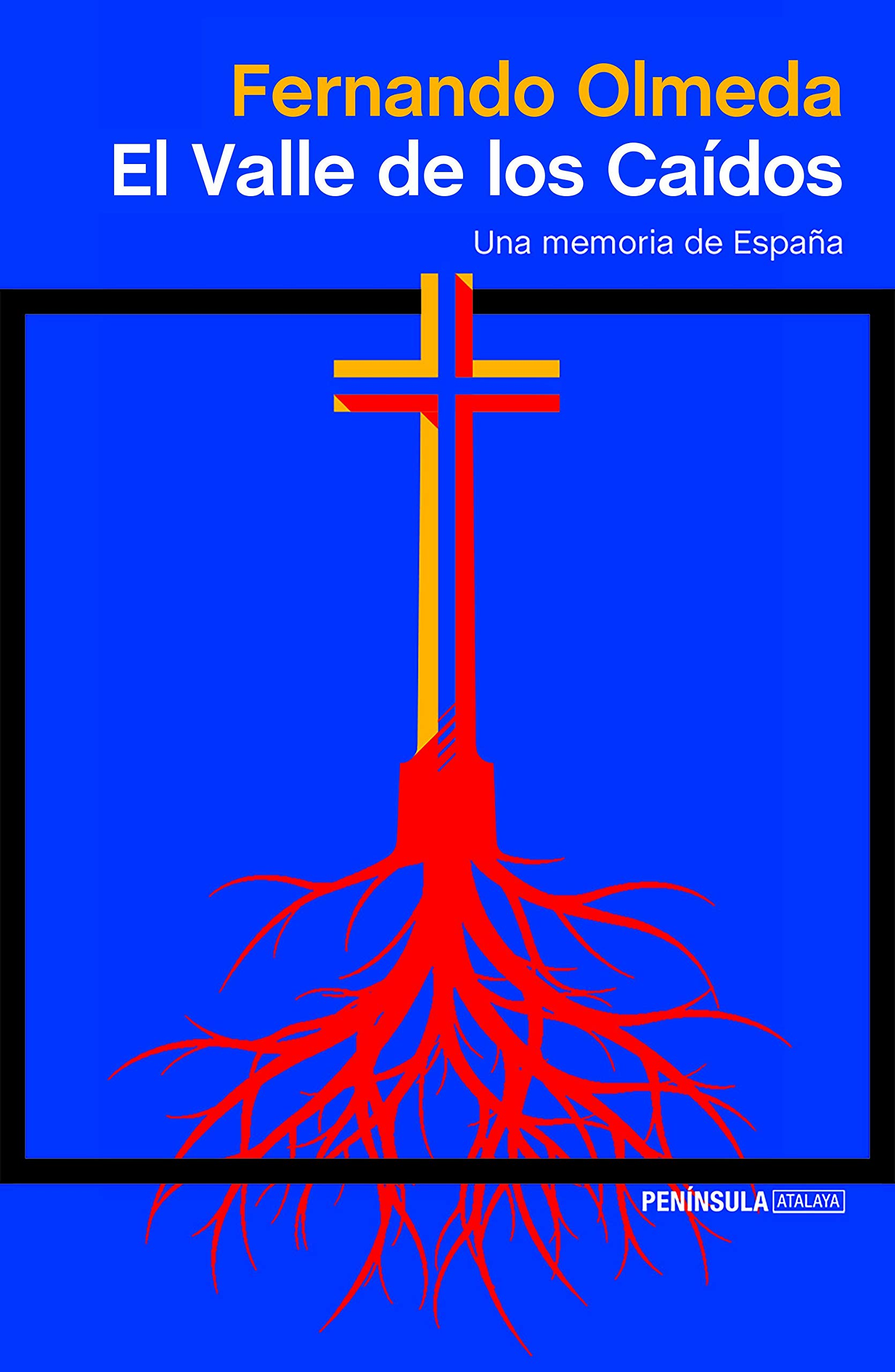 El Valle de los Caídos: Una memoria de España ATALAYA: Amazon.es ...