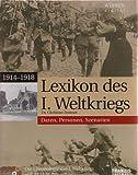 Lexikon des I. Weltkriegs - Daten, Personen, Szenarien (Die Chronologie des I. Weltkriegs auf 3 CD-ROMs)