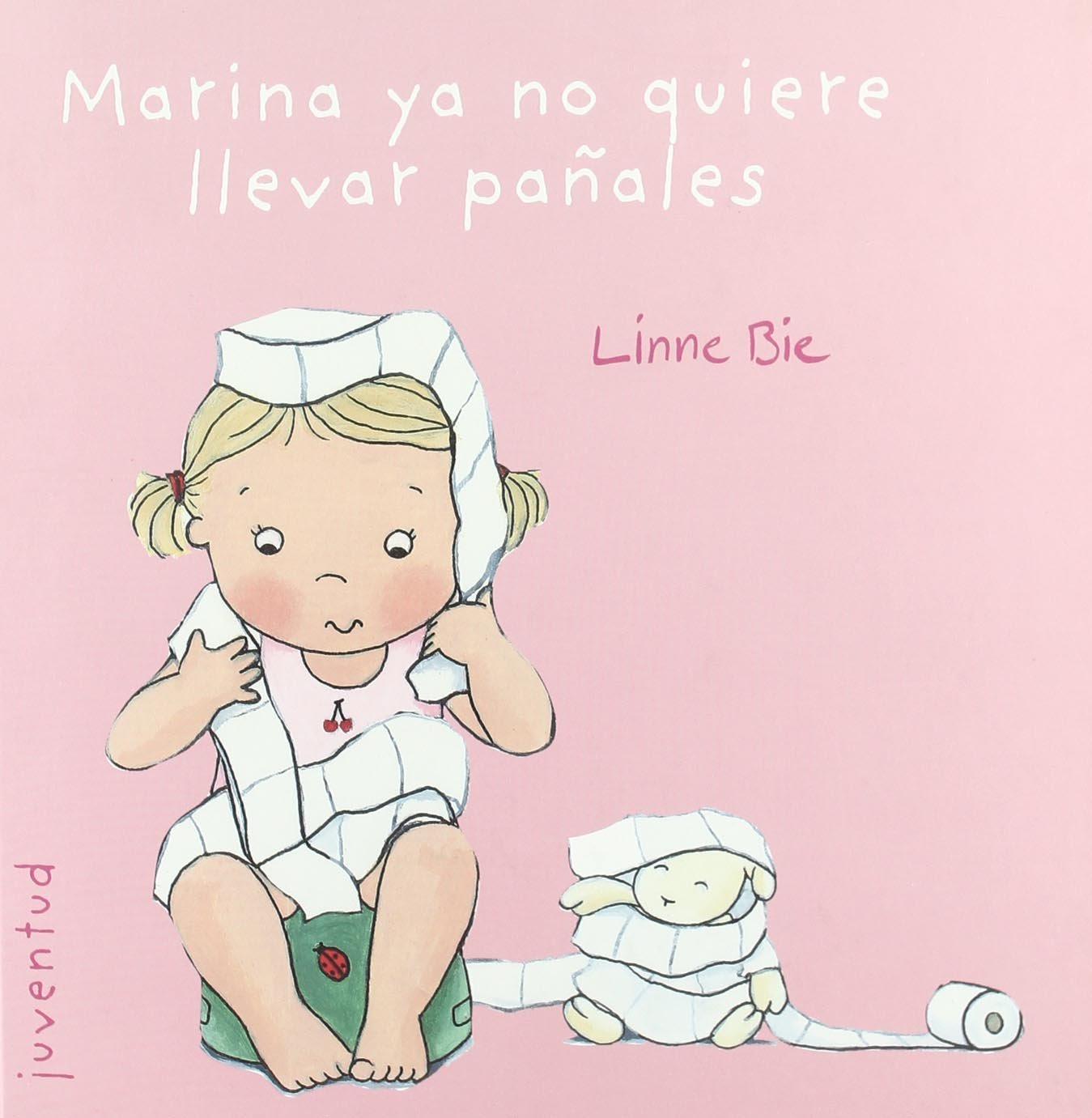 Marina ya no quiere llevar panales / Marina no longer wants to wear diapers (Otros Libros) (Spanish Edition): Linne Bie: 9788426138019: Amazon.com: Books