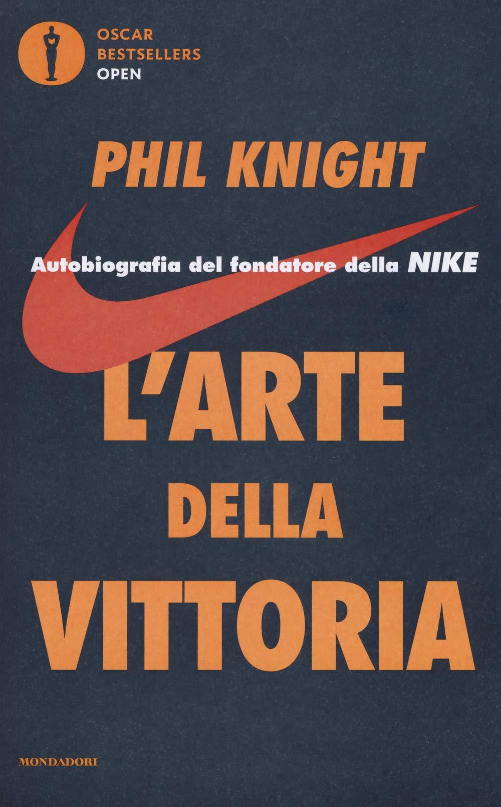 l arte della vittoria  L'arte della vittoria. Autobiografia del fondatore della Nike ...