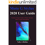 Moto G Stylus 2020 User Guide: Newbie to Expert Guide to Master the new Moto G Stylus Smartphone