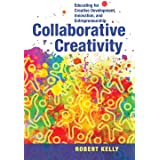Collaborative Creativity: Educating for Creative Development, Innovation and Entrepreneurship
