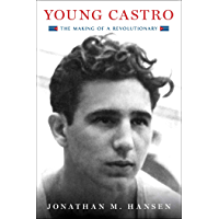 Young Castro: The Making of a Revolutionary (English Edition)
