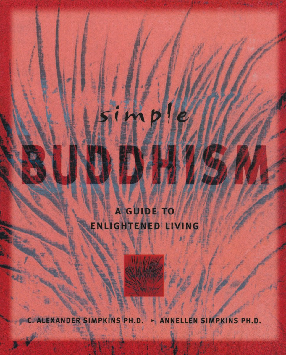 Download Simple Buddhism: A Guide to Enlightened Living (Simple Series) ebook