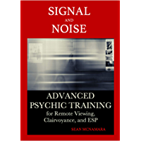 Signal and Noise: Advanced Psychic Training for Remote Viewing, Clairvoyance, and ESP