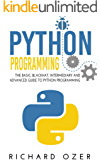 Python Programming: The Basic, Blackhat, Intermediary and Advanced Guide to Python Programming ((4 in 1 Python Programming Bundle))