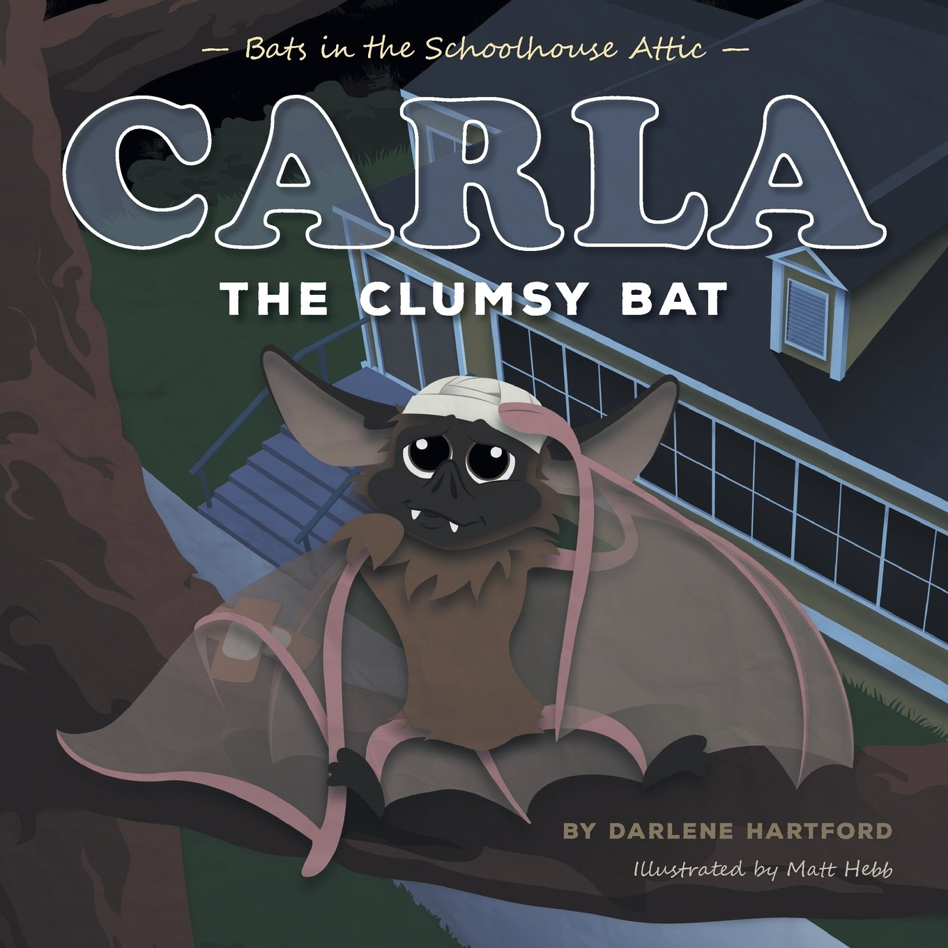 Read Online Carla the Clumsy Bat: Bats in the Schoolhouse Attic pdf