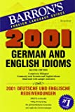 2001 German and English Idioms: 2001 Deutsche Und Englische Redewendungen (2001 Idioms Series)