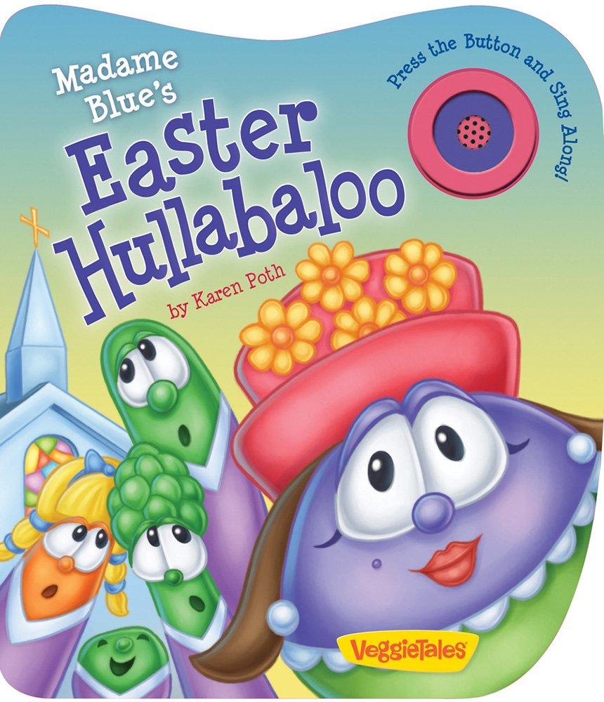 Madame Blue's Easter Hullabaloo (A VeggieTales Book) (VeggieTales ...