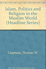 Islam, Politics and Religion in the Muslim World (Headline Series) Paperback