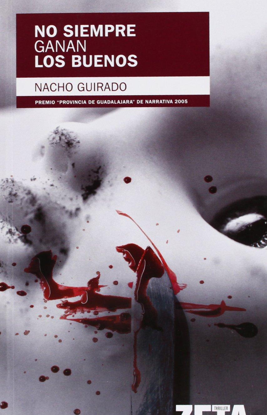 NO SIEMPRE GANAN LOS BUENOS: EDICION REVISADA BEST SELLER ZETA BOLSILLO: Amazon.es: Guirado, Nacho: Libros