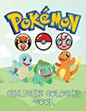 Pokemon Children's Coloring Book: Coloring Book with Catchable Characters From Pokemon Go For You To Color And Enjoy. (Pokedex Pokémon Coloring Book Adventure)