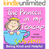 The Princess in My Teacup (Adorable, Rhyming Children's Picture Book About Being Kind and Helpful)