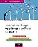 Prendre en charge les adultes souffrant de TDAH (Les Ateliers du praticien)