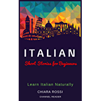 Italian Short Stories for Beginners: Learn Italian Naturally (Italian Edition)